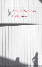 Haz click en la foto para leer sobre libro Hablar Solos (Andrés Neuman)