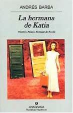 Haz click en la foto para leer sobre libro La hermana de Katia (Andrés Barba)